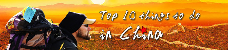 Top 10 Things to Do in China